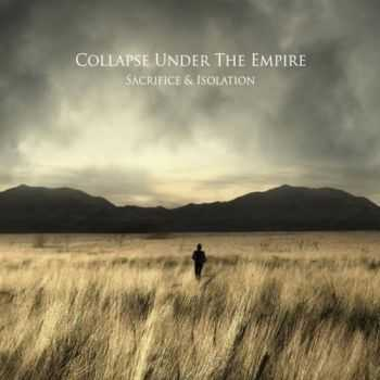 Collapse Under the Empire - Sacrifice & Isolation (2014)
