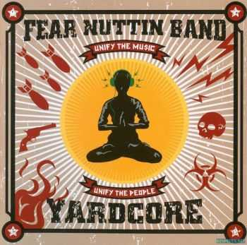 Fear Nuttin Band - Yardcore (2008)