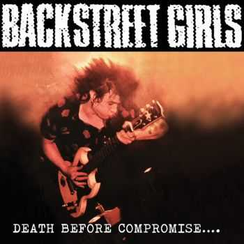 Backstreet Girls - Death Before Compromise.. (2014)