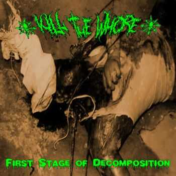 Kill The Whore - First Stage Of Decomposition (2014)