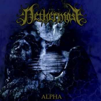 Nethermost - Alpha (2012) [EP] [LOSSLESS]