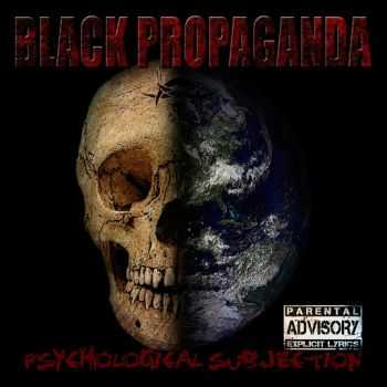 Black Propaganda - Psychological Subjection (2014)