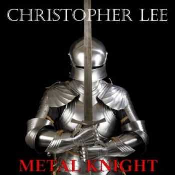 Christopher Lee - Metal Knight [EP] (2014)