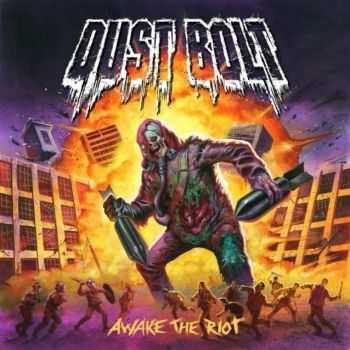 Dust Bolt - Awake The Riot (2014)