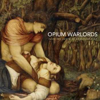 Opium Warlords - Taste My Sword Of Understanding (2014)
