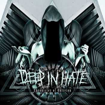 Deep In Hate - Chronicles Of Oblivion (2014)