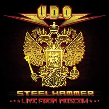 U.D.O. - Steelhammer - Live From Moscow (2014)