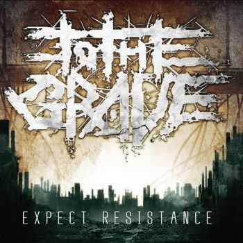 To The Grave - Expect Resistance (2014)