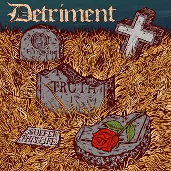 Detriment – Suffer This Life (2014)