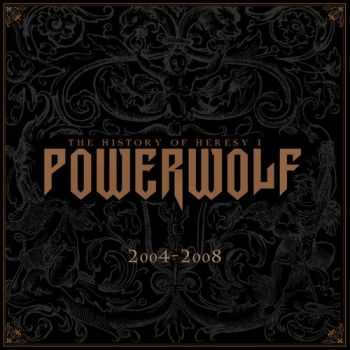 Powerwolf - The History Of Heresy I 2004 - 2008 (Compilation) (2014)