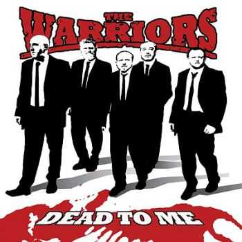 The Warriors - Dead to me (2014)