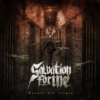 Salvation For Me - Across All Trials [EP] (2014)