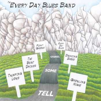 Every Day Blues Band - Tell Some Stories 2014