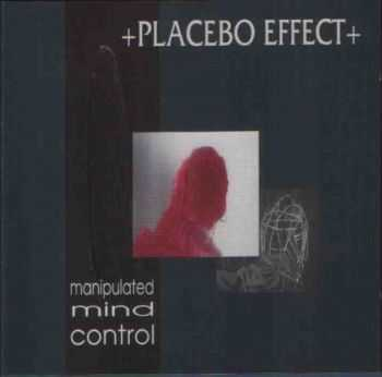 Placebo Effect - Manipulated Mind Control (1994)