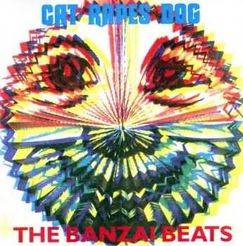 Cat Rapes Dog - The Banzai Beats (1991)