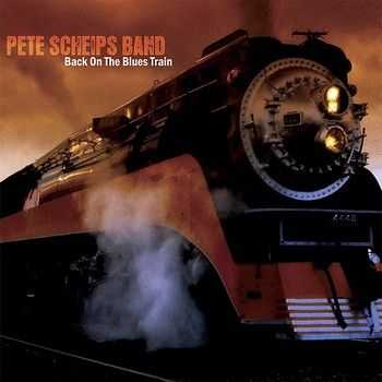 Pete Scheips Band - Back On The Blues Train (2008) Reissue 2014