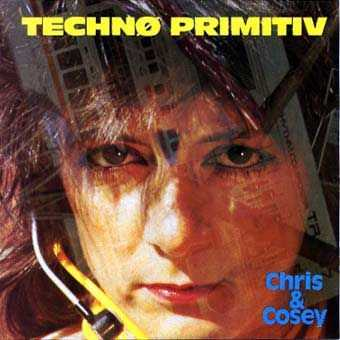 Chris And Cosey – Techno Primitiv (1985)
