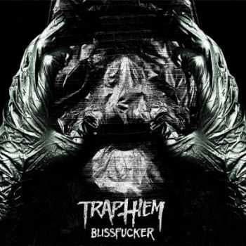Trap Them - Blissfucker (2014)