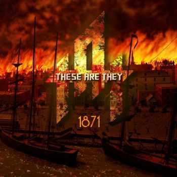 These Are They - 1871 (2014)
