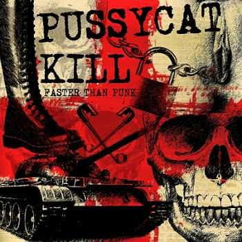 Pussycat kill - Faster than punk (2014)