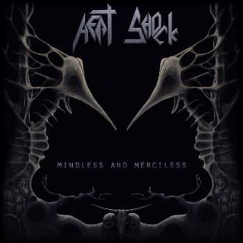 Heat Shock - Mindless and Merciless (2014)