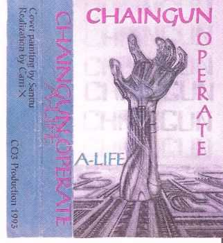 Chaingun Operate - A-Life (1993)
