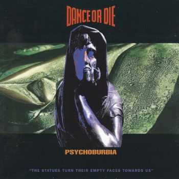 Dance Or Die - Psychoburbia (1992)