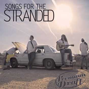 Premium Draft - Songs For The Stranded 2013