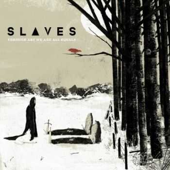 Slaves - Through Art We Are All Equals (2014)