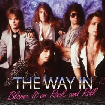 The Way In - Blame It On Rock And Roll (2014)
