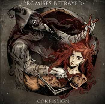 Promises Betrayed - Confession [EP] (2014)