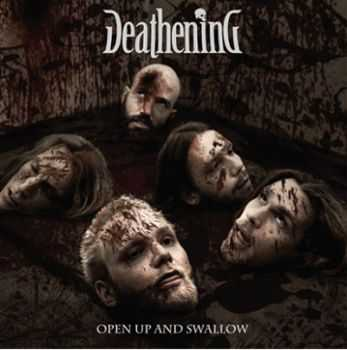 Deathening  - Open Up And Swallow (2011)
