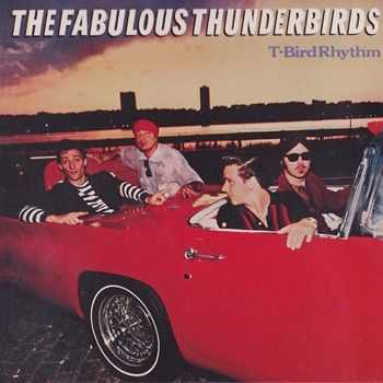 Fabulous Thunderbirds - T-Bird Rhythm (1982) 2013