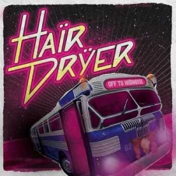 Hairdryer - Off To Hairadise (2014)