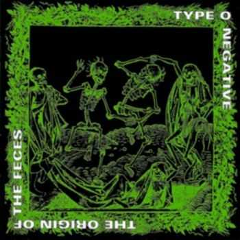 Type O Negative - The Origin Of The Feces [Reissue] (1997)