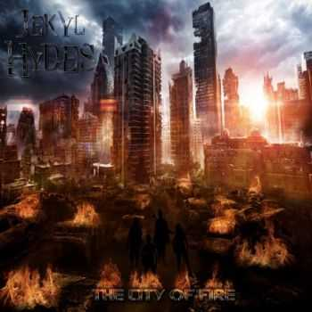 Jekyl Hydes - The City Of Fire (2014)