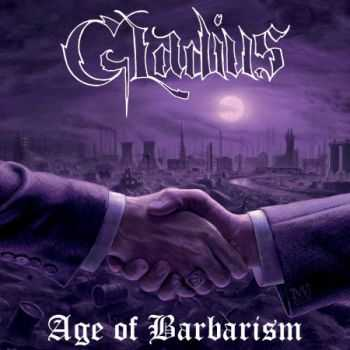 Gladius - Age Of Barbarism (2014)