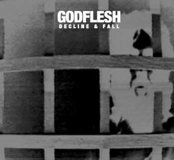 Godflesh - Decline & Fall (Daymare Version) (EP) (2014)