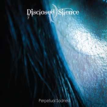 Disclosed Silence - Perpetual Sadness (2014)