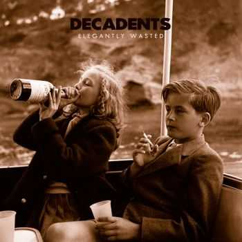 Decadents - Elegantly Wasted (2014)