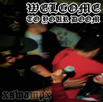 xSWAMPx - Welcome To Your Doom EP (2012)