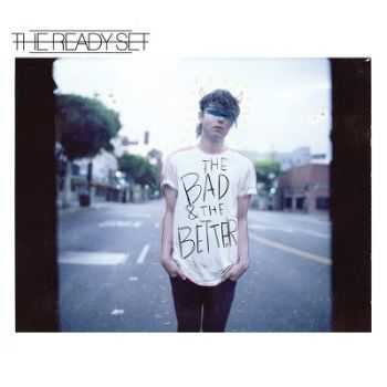 The Ready Set – The Bad & The Better (2014)
