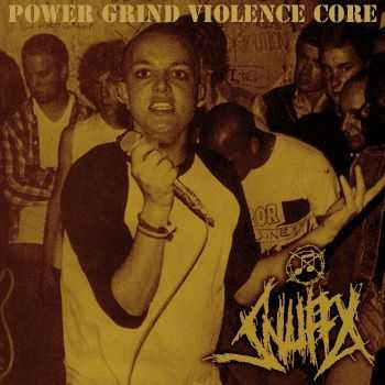 Snuffx - Power Grind Violence Core (2014)