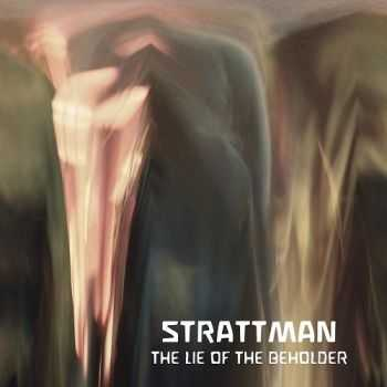 Strattman - The Lie Of The Beholder (2014)