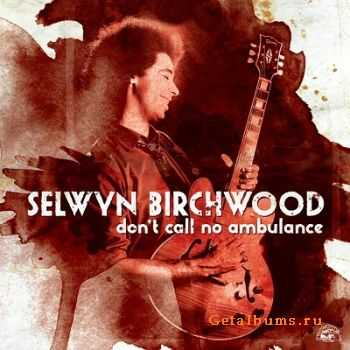 Selwyn Birchwood - Don't Call No Ambulance (2014)