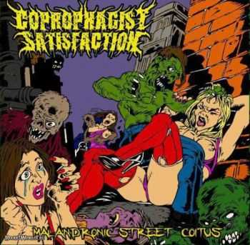 Coprophagist Satisfaction - Malandronic Street Coitus (2013) [LOSSLESS]