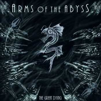 Arms Of The Abyss - The Great Dying (2014)