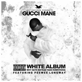 Gucci Mane & Peewee Longway - The White Album (2014)
