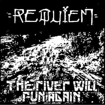 Requiem - The River Will Run Again (2014)