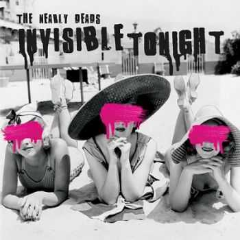 The Nearly Deads - Invisible Tonight (2014)